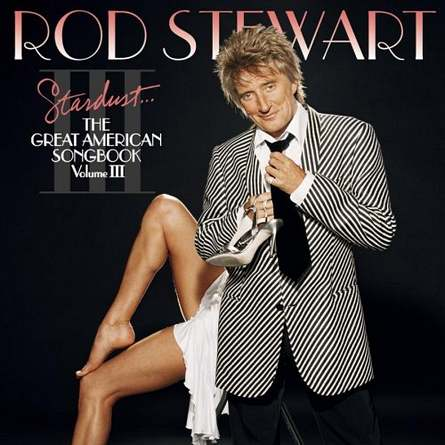 Rod Stewart - The Great American Songbook Volume III