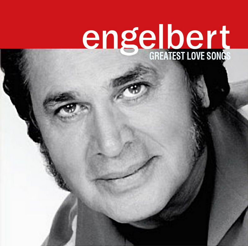 Engelbert Humperdinck - Greatest Love Songs 2004